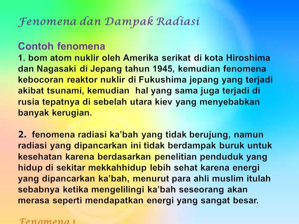 Fenomena dan Dampak Radiasi Contoh fenomena 1
