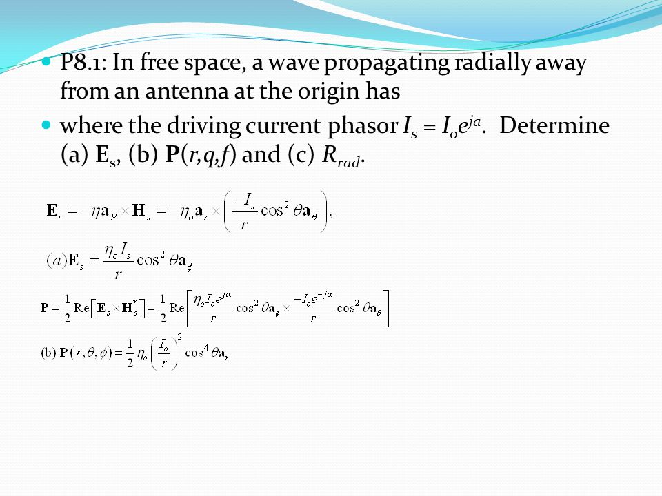 P8.1: In free space, a wave propagating radially away from an antenna at the origin has