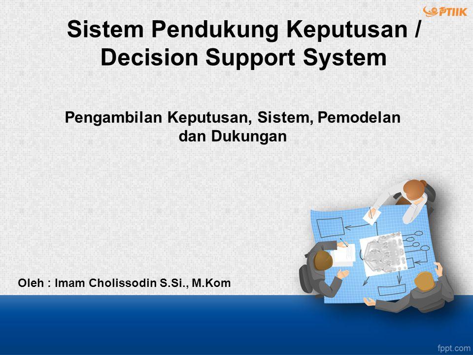 Pengambilan Keputusan, Sistem, Pemodelan dan Dukungan