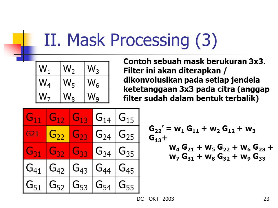 II. Mask Processing (3) G11 G12 G13 G14 G15 G21 G22 G23 G24 G25 G31