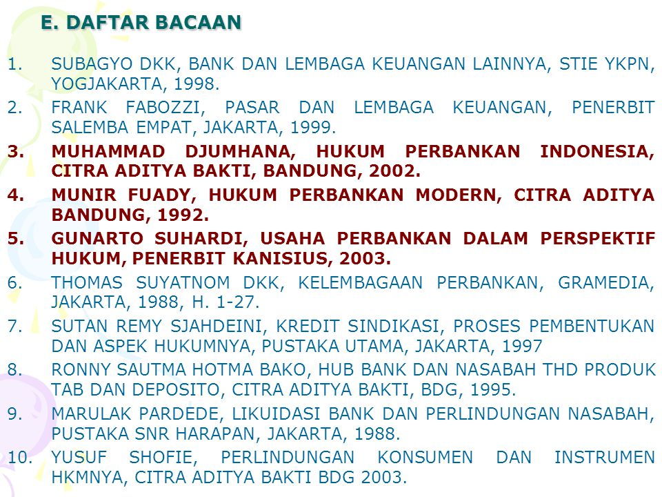 E. DAFTAR BACAAN SUBAGYO DKK, BANK DAN LEMBAGA KEUANGAN LAINNYA, STIE YKPN, YOGJAKARTA, 1998.
