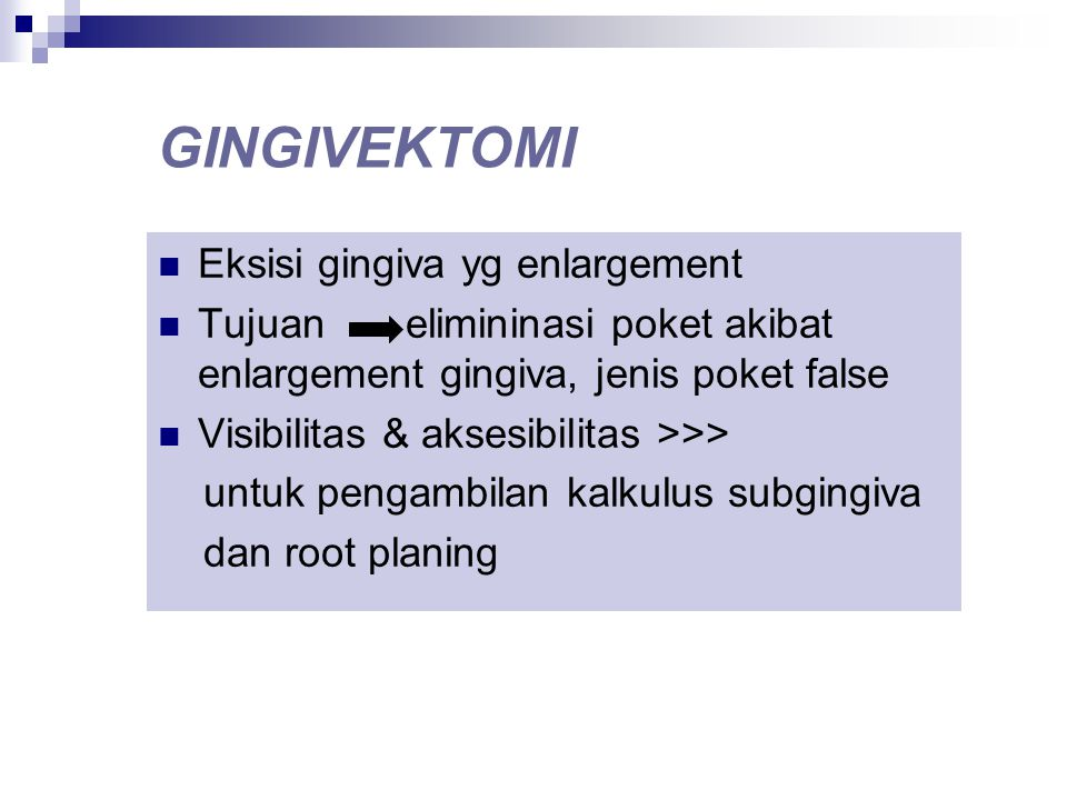 GINGIVEKTOMI Eksisi gingiva yg enlargement