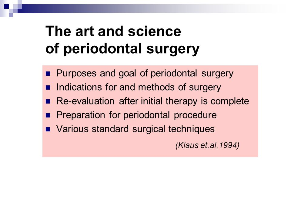 The art and science of periodontal surgery