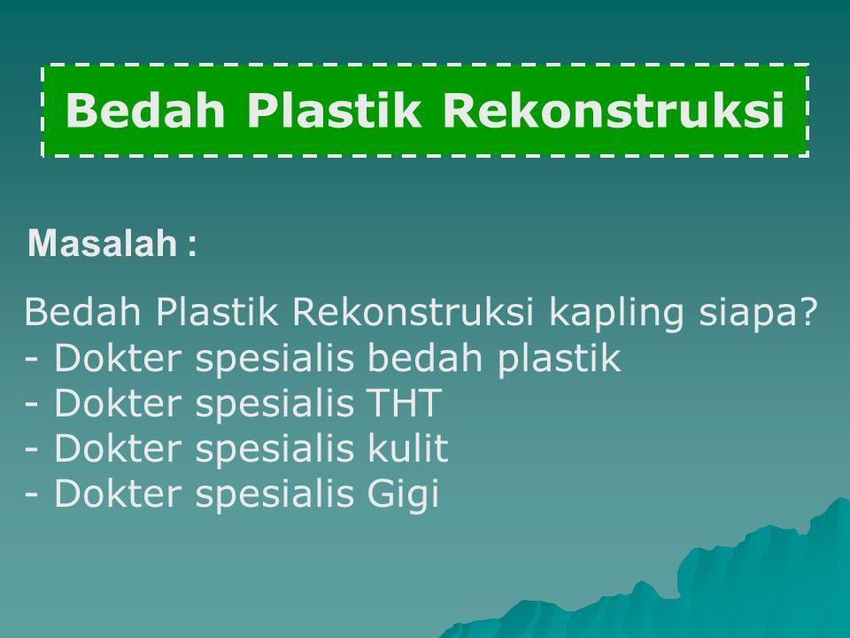Bedah Plastik Rekonstruksi