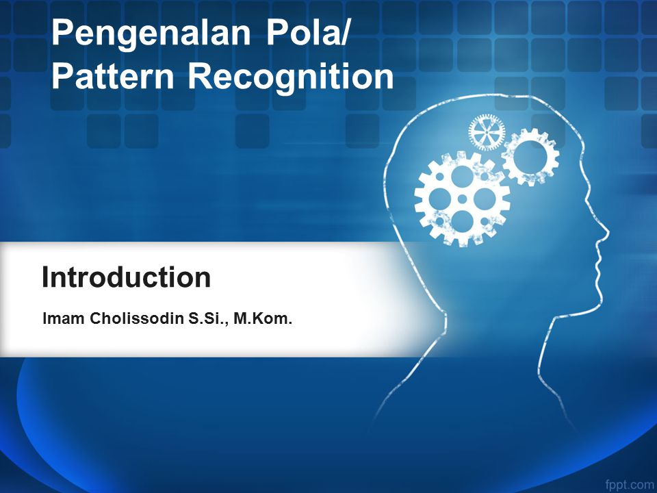Pengenalan Pola/ Pattern Recognition Introduction