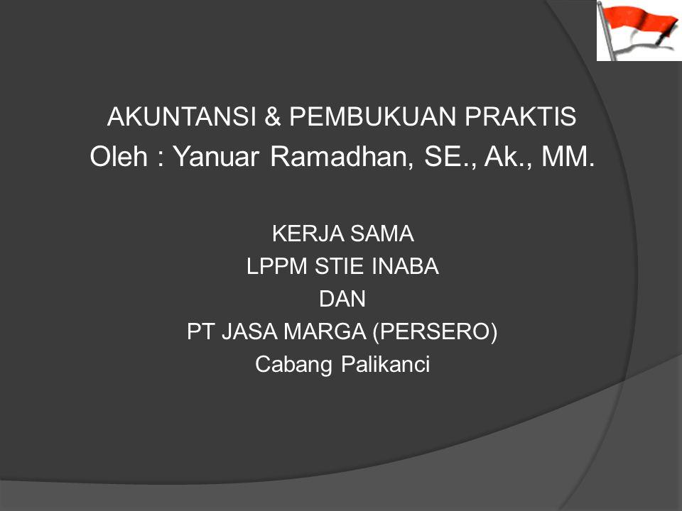 Oleh : Yanuar Ramadhan, SE., Ak., MM.