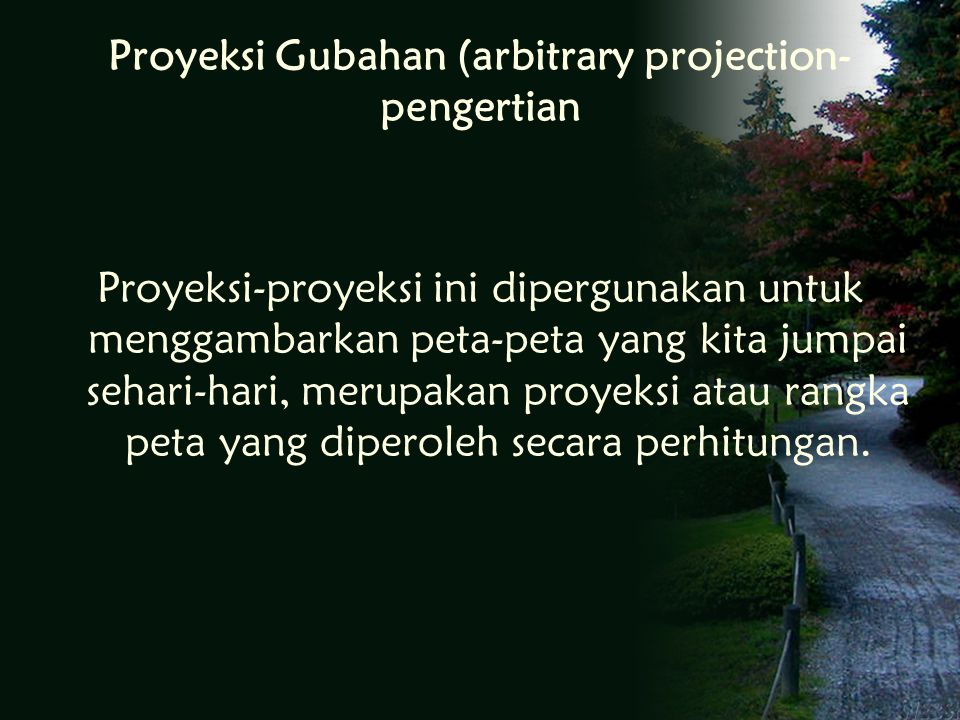 Proyeksi Gubahan (arbitrary projection- pengertian