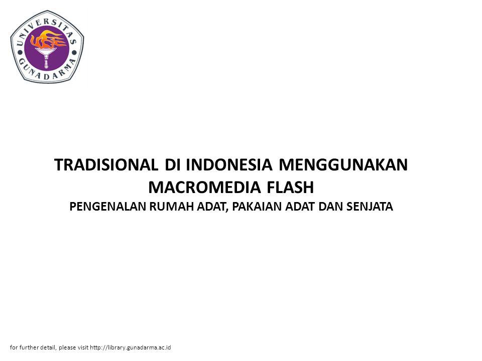 TRADISIONAL DI INDONESIA MENGGUNAKAN MACROMEDIA FLASH PENGENALAN RUMAH ADAT, PAKAIAN ADAT DAN SENJATA