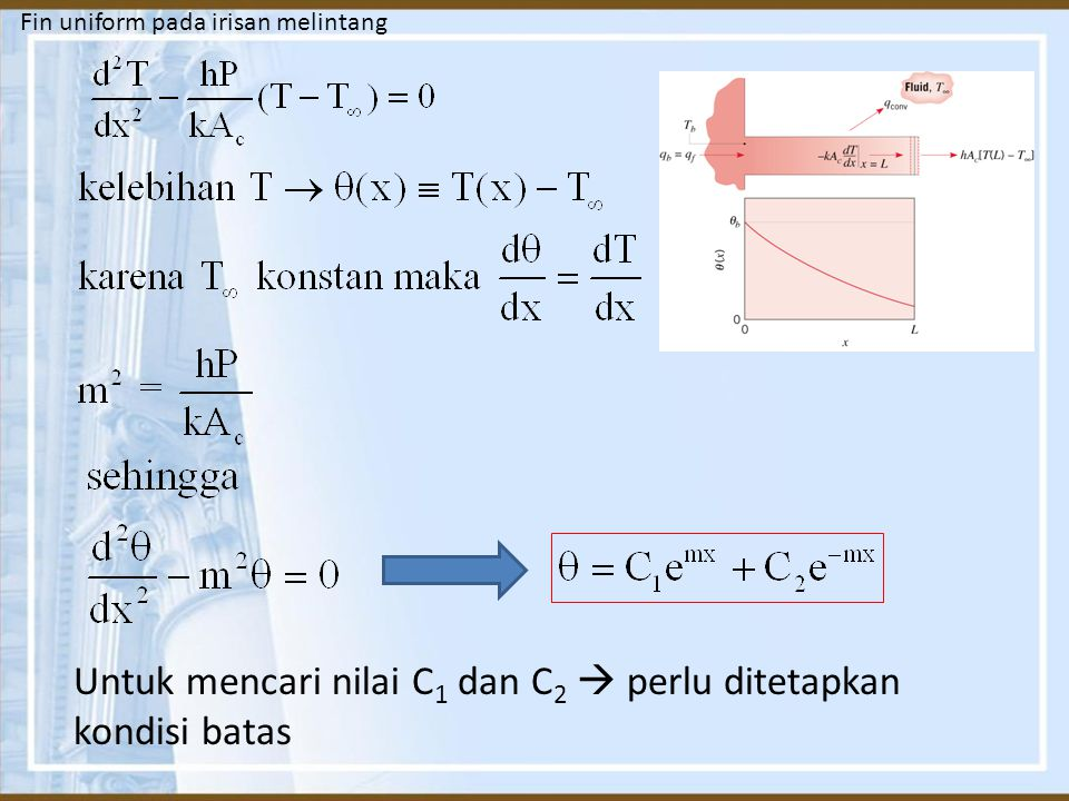 Untuk mencari nilai C1 dan C2  perlu ditetapkan kondisi batas