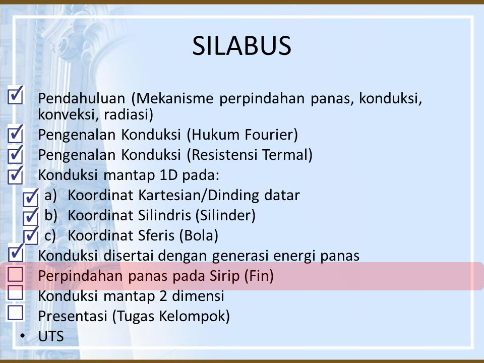 SILABUS Pendahuluan (Mekanisme perpindahan panas, konduksi, konveksi, radiasi) Pengenalan Konduksi (Hukum Fourier)