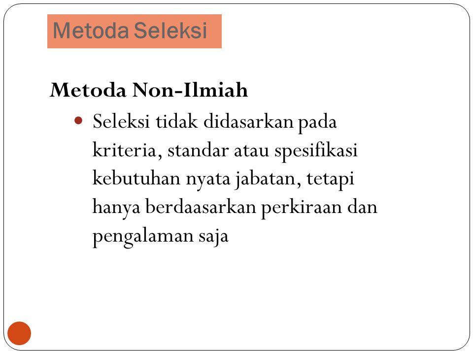 Metoda Seleksi Metoda Non-Ilmiah.