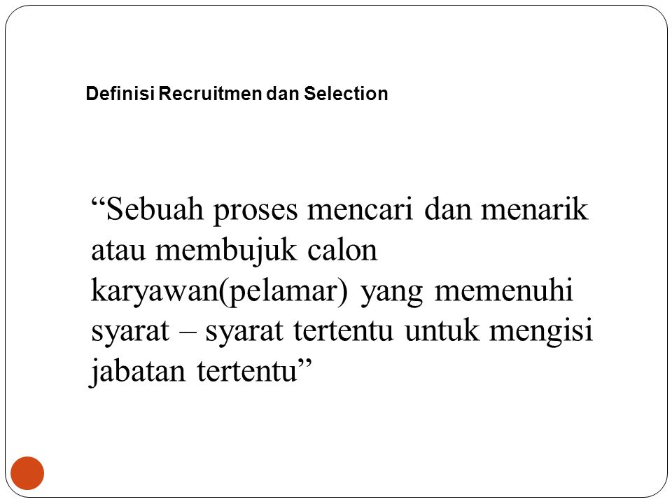 Definisi Recruitmen dan Selection