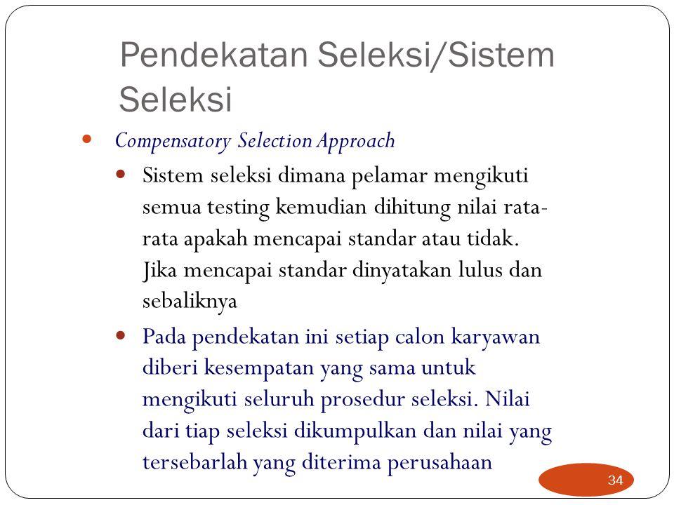 Pendekatan Seleksi/Sistem Seleksi