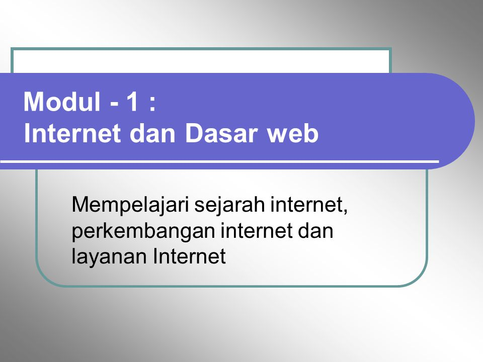 Modul - 1 : Internet dan Dasar web