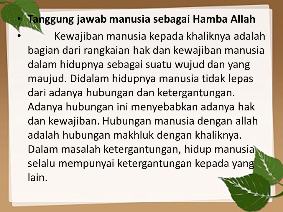 Tanggung jawab manusia sebagai Hamba Allah