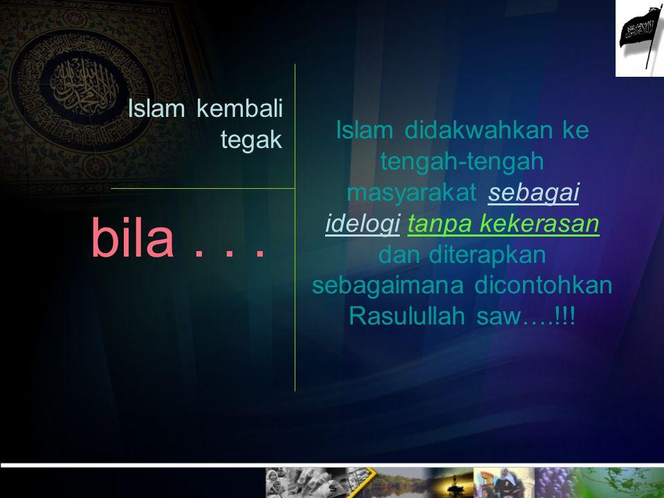 bila . . . Islam kembali tegak