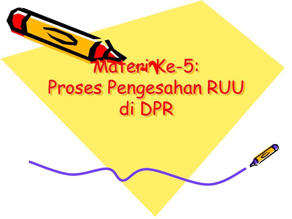 Materi Ke-5: Proses Pengesahan RUU di DPR