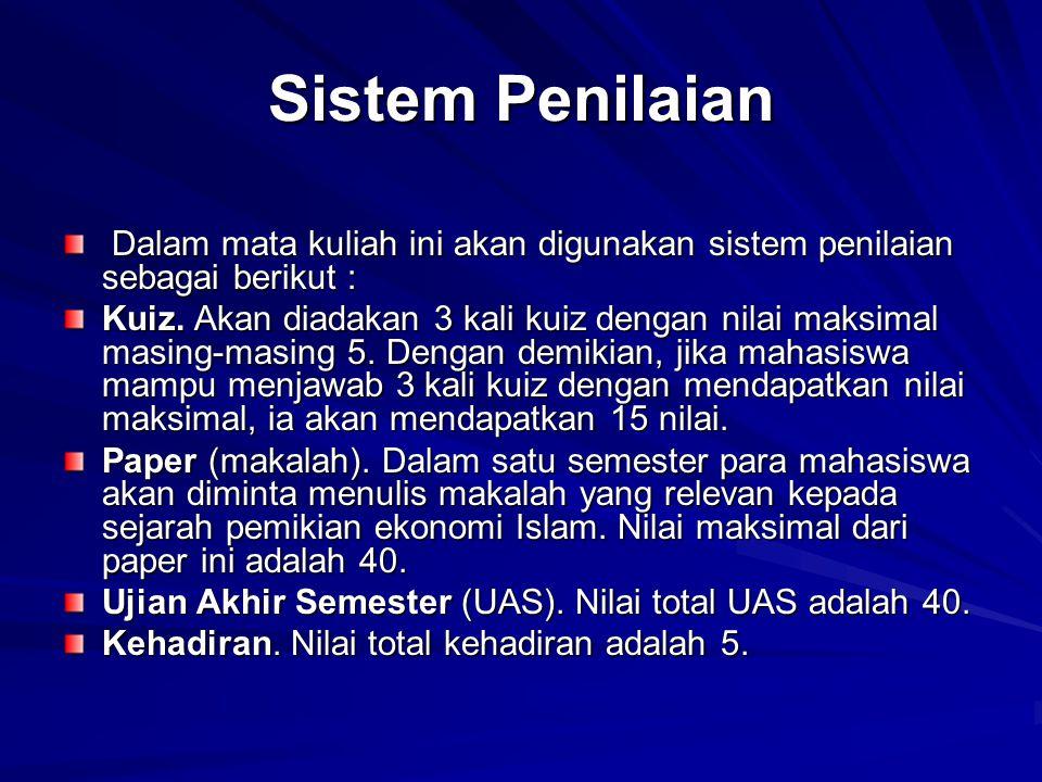 Sistem Penilaian Dalam mata kuliah ini akan digunakan sistem penilaian sebagai berikut :