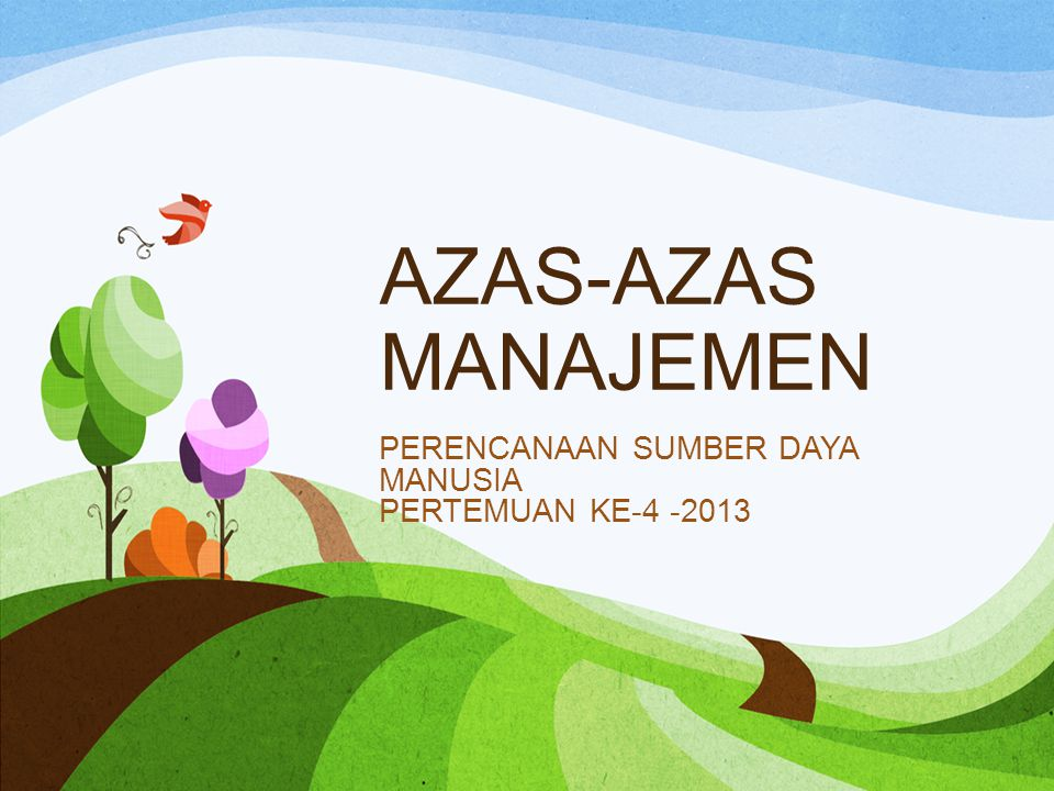 PERENCANAAN SUMBER DAYA MANUSIA PERTEMUAN KE-4 -2013