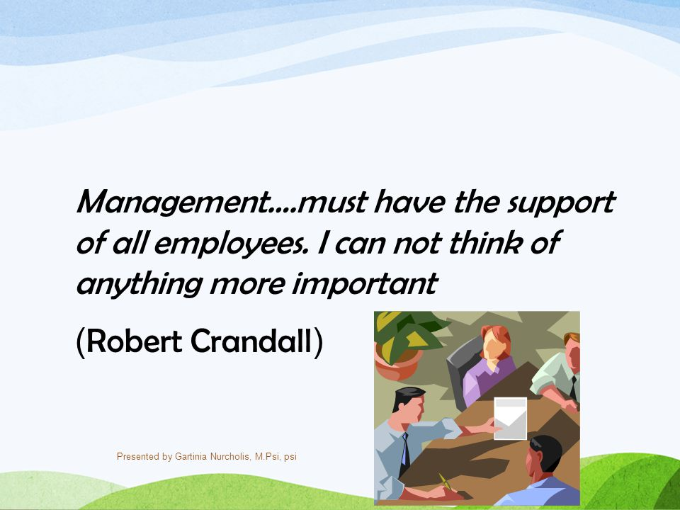 Management…. must have the support of all employees