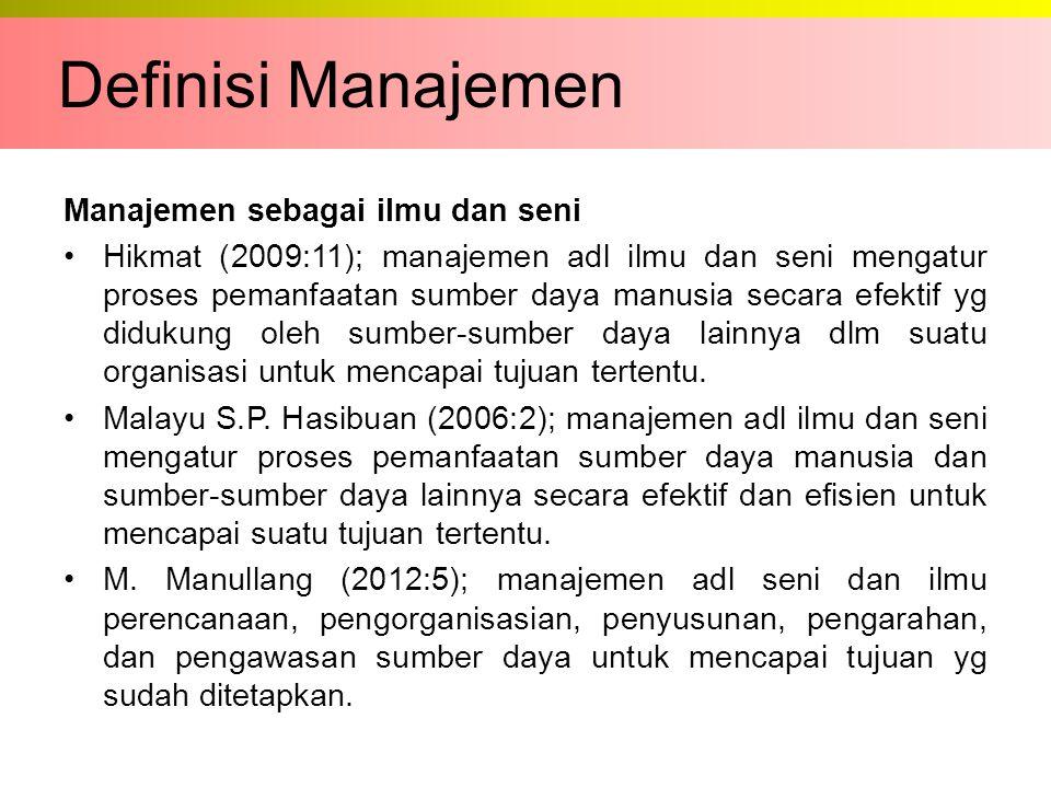 Definisi Manajemen Manajemen sebagai ilmu dan seni