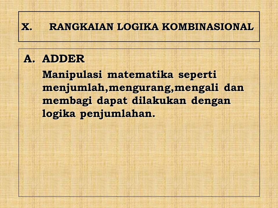 X. RANGKAIAN LOGIKA KOMBINASIONAL