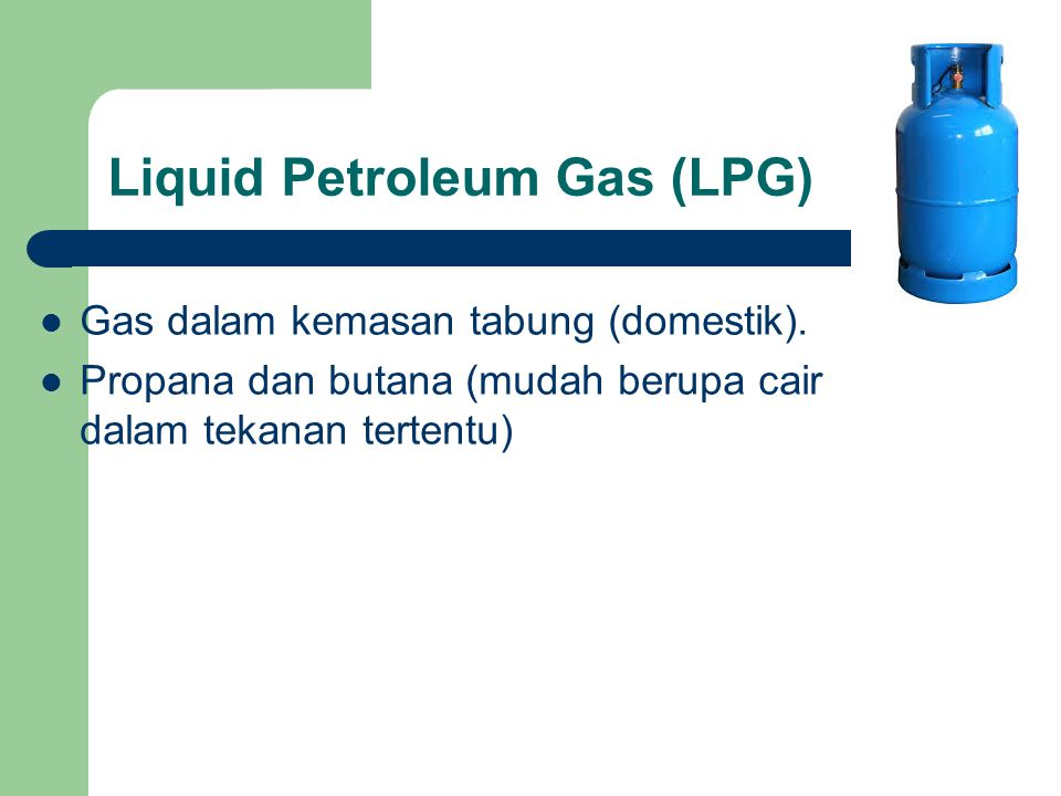 Liquid Petroleum Gas (LPG)
