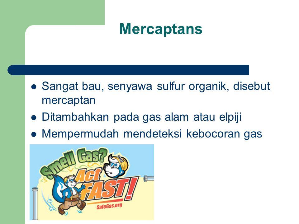 Mercaptans Sangat bau, senyawa sulfur organik, disebut mercaptan