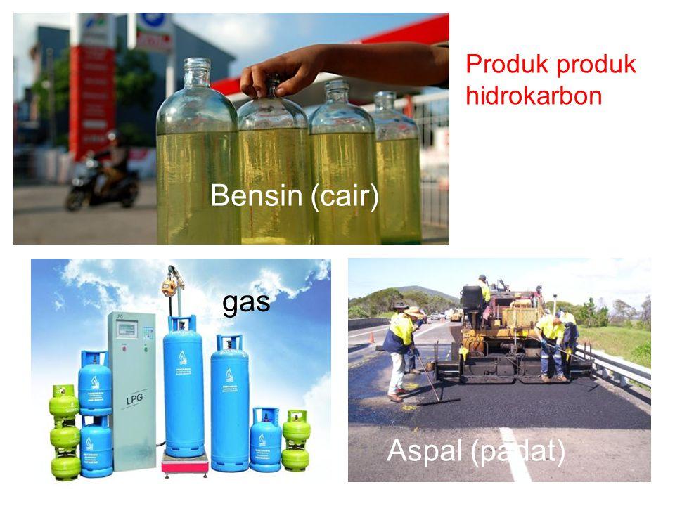 Produk produk hidrokarbon Bensin (cair) gas Aspal (padat)