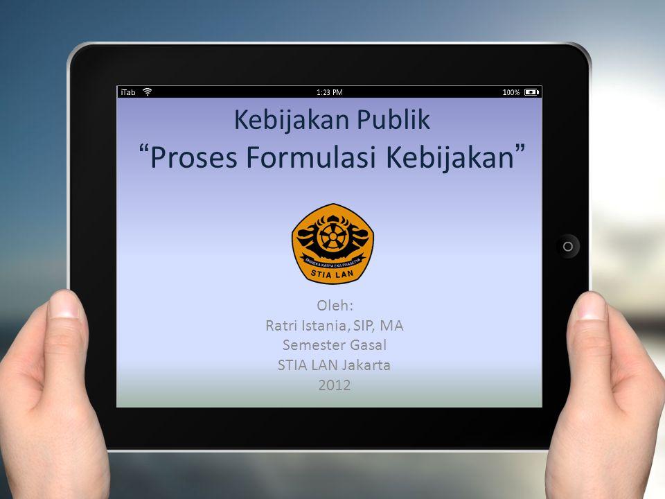 Oleh: Ratri Istania, SIP, MA Semester Gasal STIA LAN Jakarta 2012