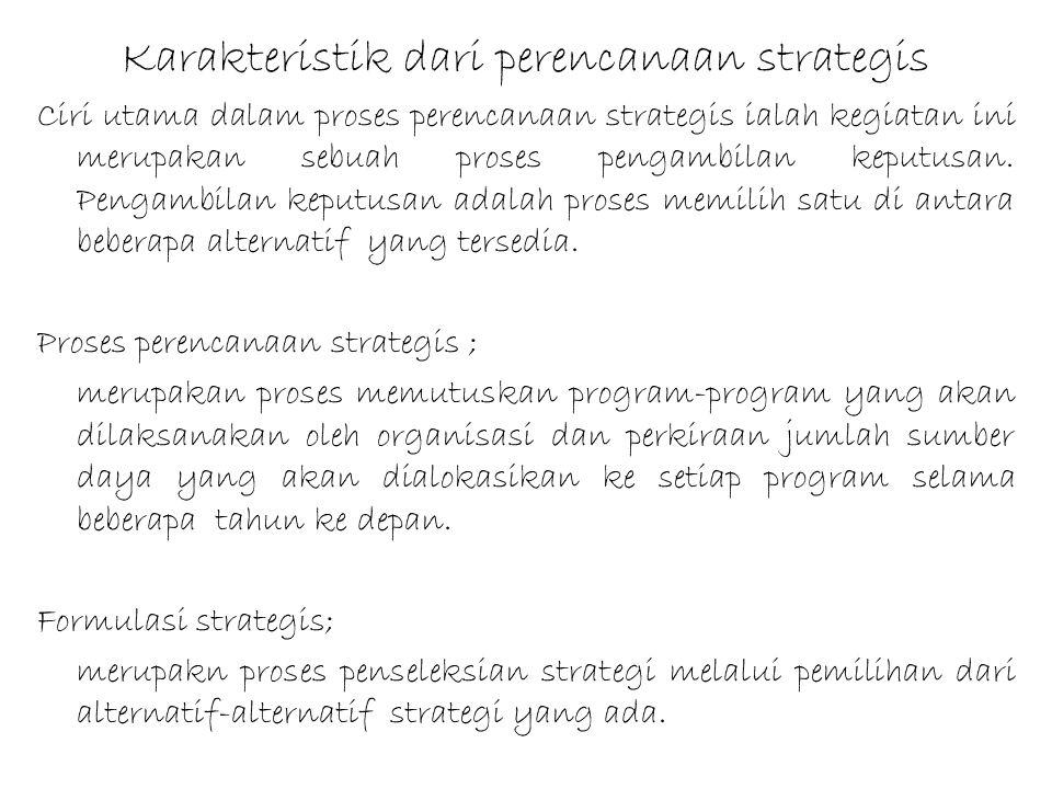 Karakteristik dari perencanaan strategis
