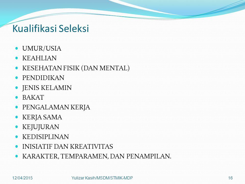 Kualifikasi Seleksi UMUR/USIA KEAHLIAN KESEHATAN FISIK (DAN MENTAL)