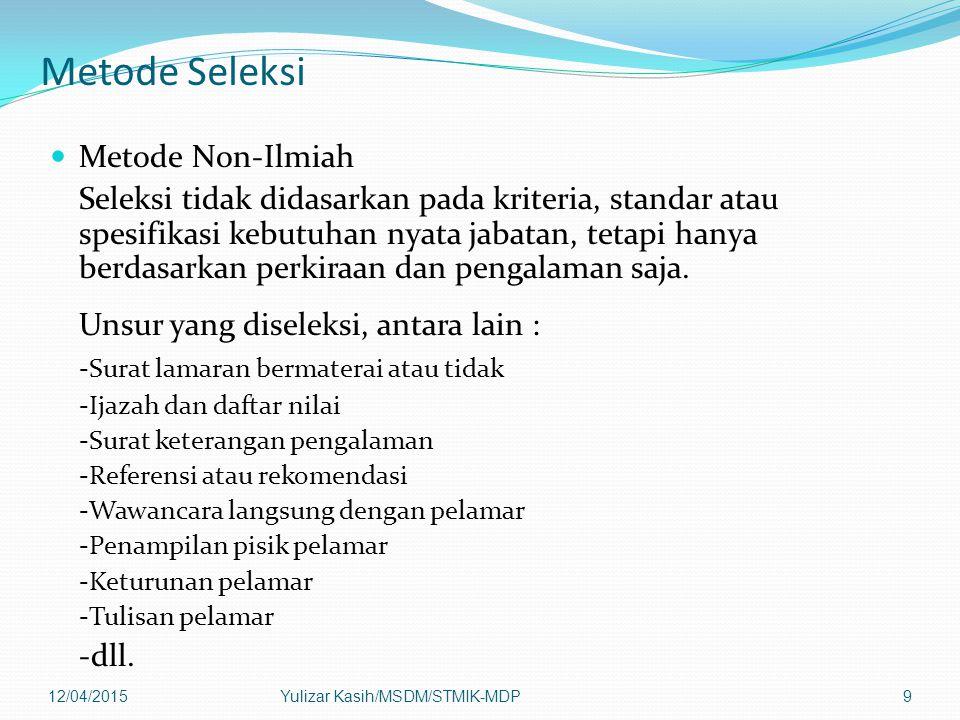 Metode Seleksi Metode Non-Ilmiah