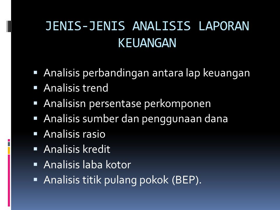 JENIS-JENIS ANALISIS LAPORAN KEUANGAN