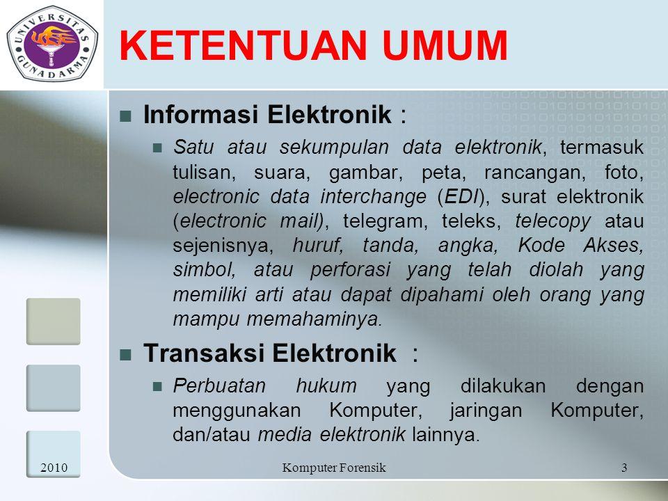 KETENTUAN UMUM Informasi Elektronik : Transaksi Elektronik :