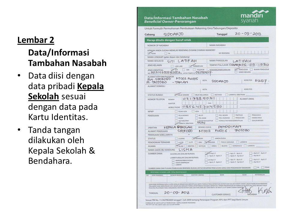 Lembar 2 Data/Informasi Tambahan Nasabah. Data diisi dengan data pribadi Kepala Sekolah sesuai dengan data pada Kartu Identitas.