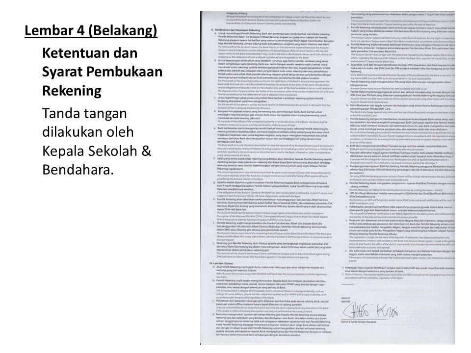 Lembar 4 (Belakang) Ketentuan dan Syarat Pembukaan Rekening Tanda tangan dilakukan oleh Kepala Sekolah & Bendahara.