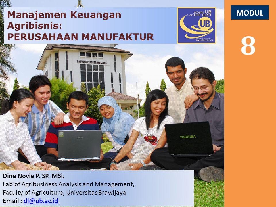 8 Manajemen Keuangan Agribisnis: PERUSAHAAN MANUFAKTUR MODUL