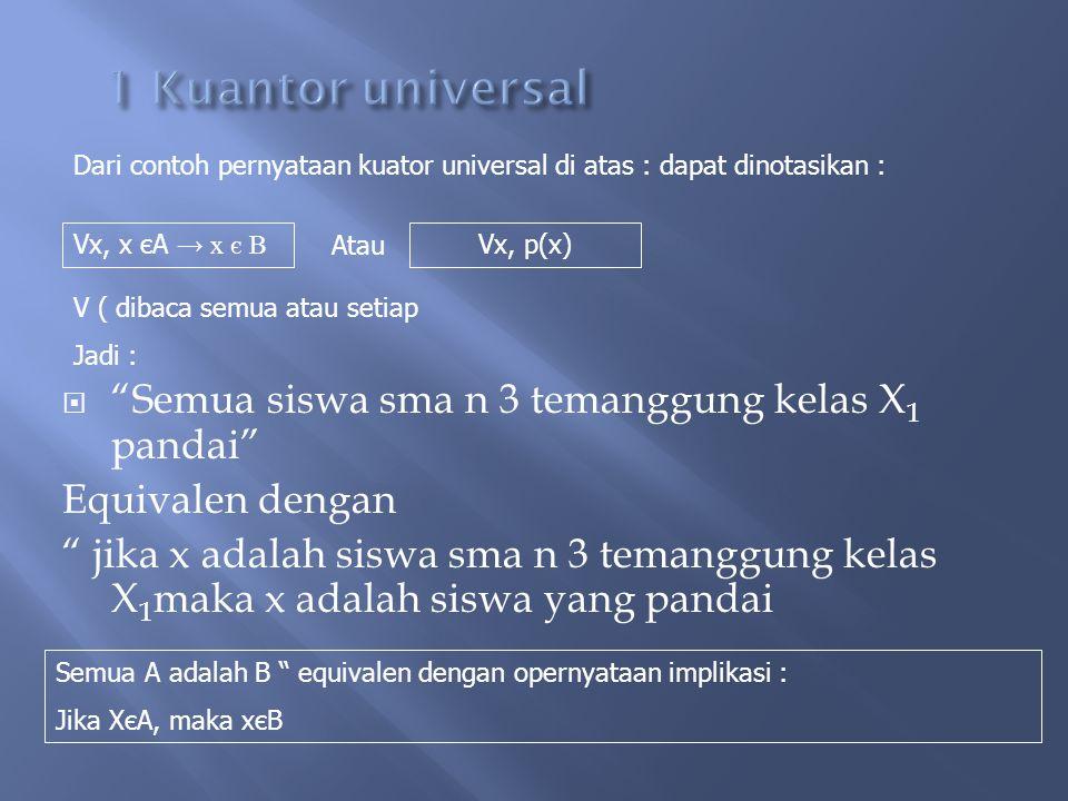 1 Kuantor universal Semua siswa sma n 3 temanggung kelas X1 pandai