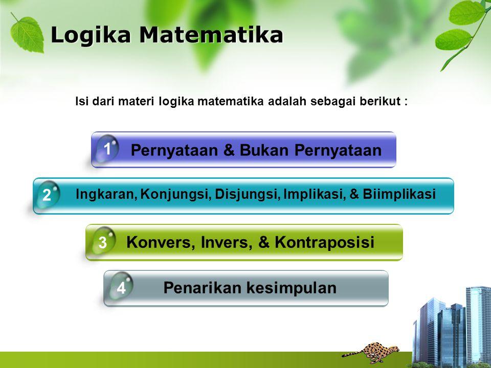 Isi dari materi logika matematika adalah sebagai berikut :
