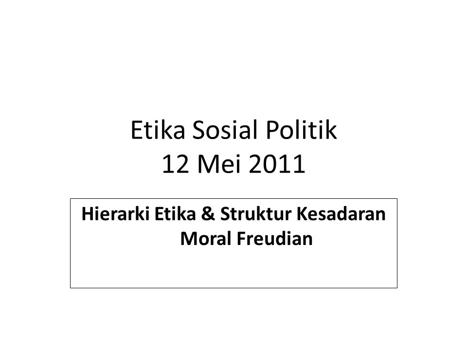 Etika Sosial Politik 12 Mei 2011