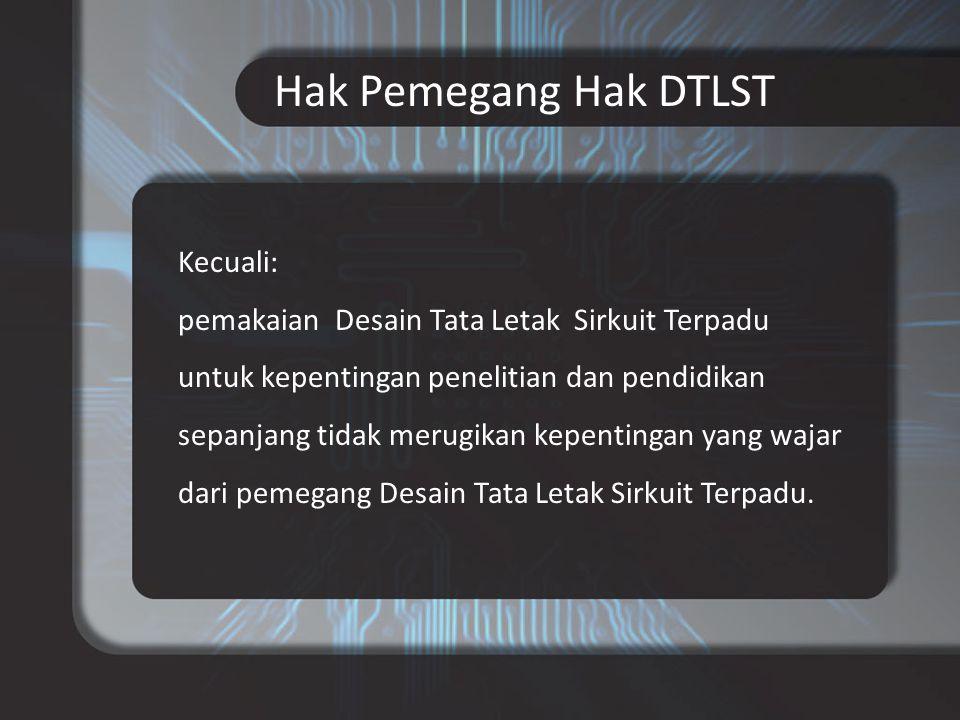 Hak Pemegang Hak DTLST Kecuali: