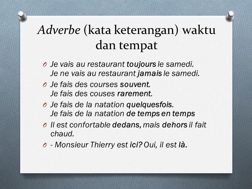 Adverbe (kata keterangan) waktu dan tempat