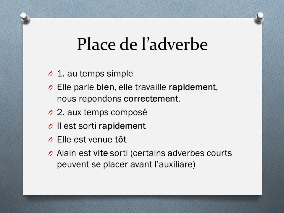 Place de l'adverbe 1. au temps simple