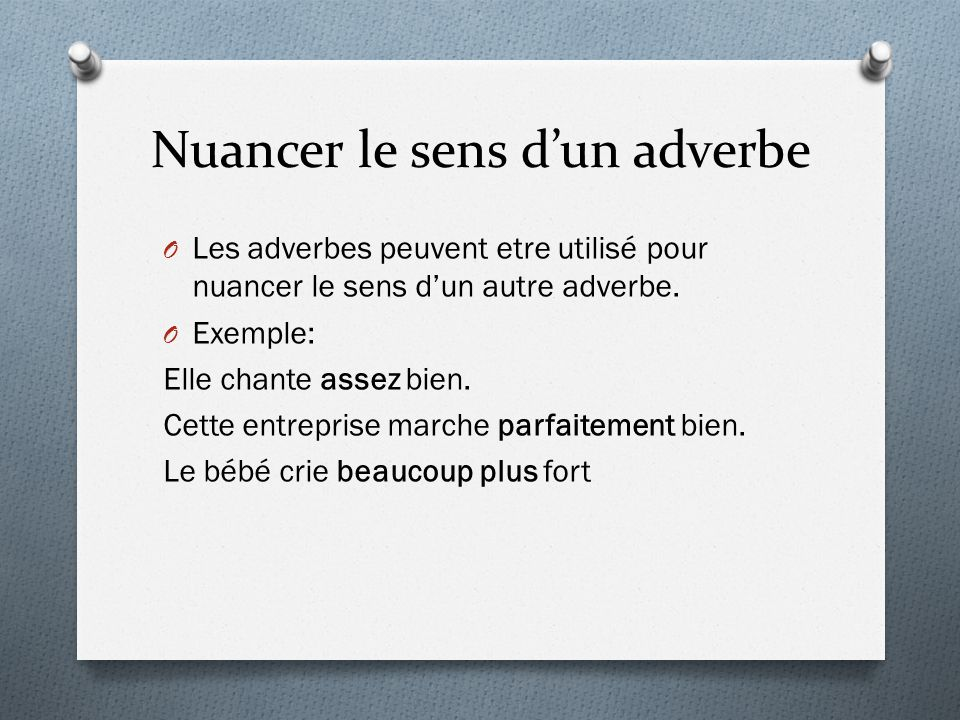 Nuancer le sens d'un adverbe