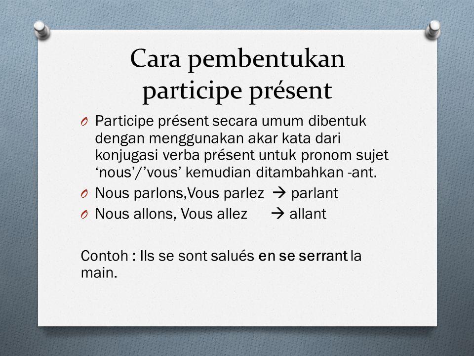 Cara pembentukan participe présent