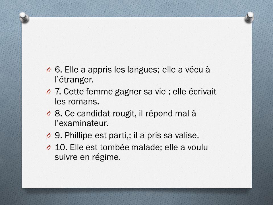 6. Elle a appris les langues; elle a vécu à l'étranger.
