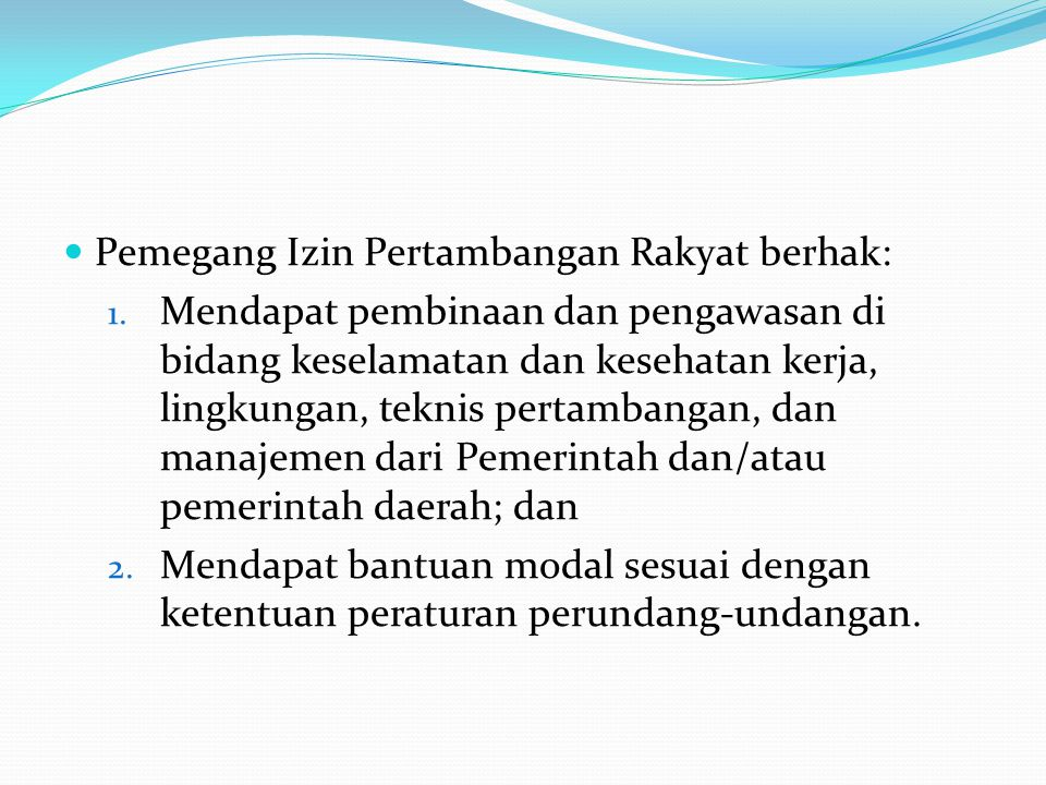 Pemegang Izin Pertambangan Rakyat berhak: