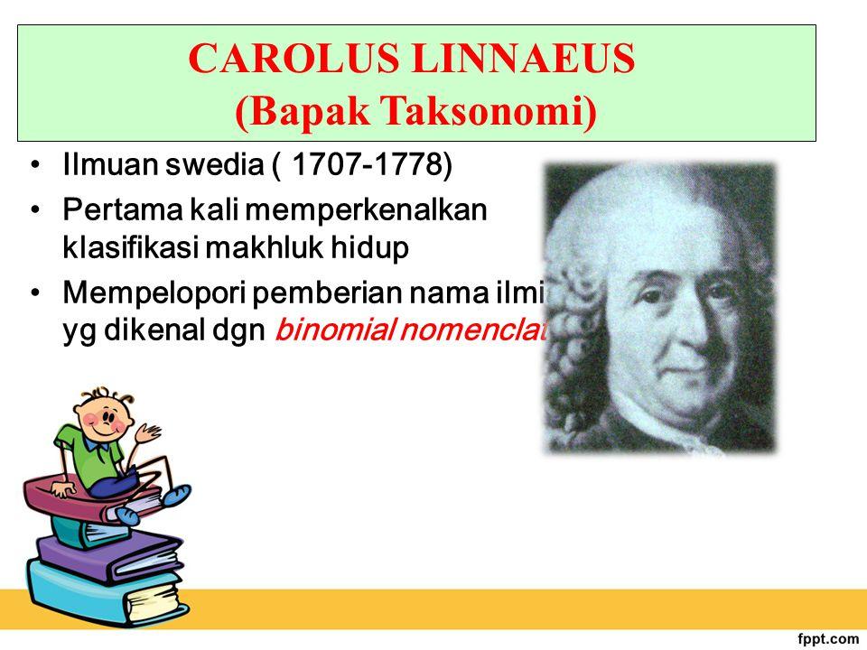 CAROLUS LINNAEUS (Bapak Taksonomi)