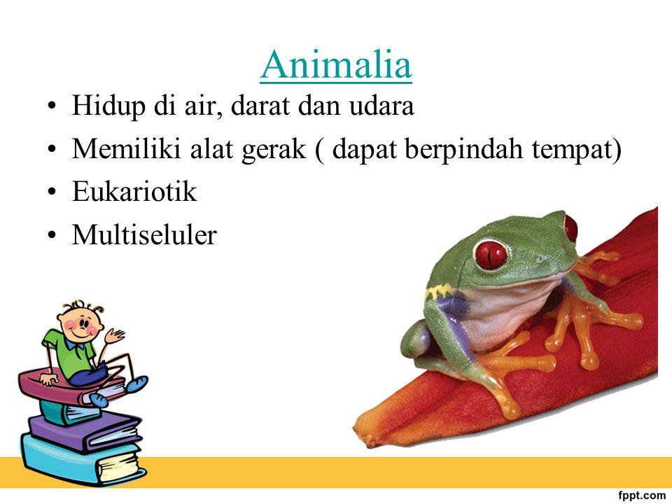 Animalia Hidup di air, darat dan udara